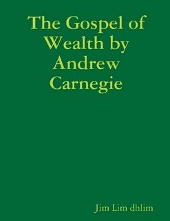 Andrew Carnegie wealth essay summary